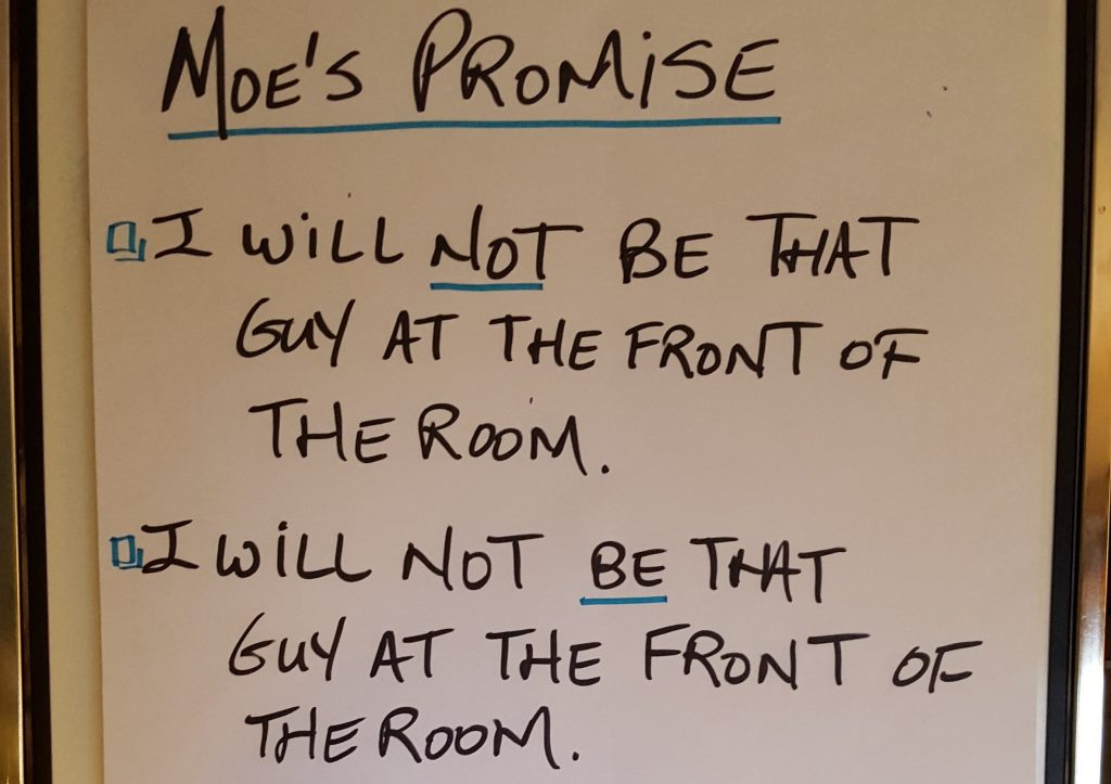 """whiteboard with """"I will not be that guy"""" moe's promise"""